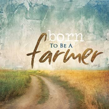 BORN TO BE A FARMER