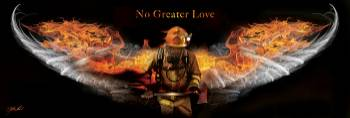 NO GREATER LOVE-FIRE FIGHTER