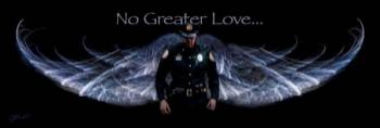 NO GREATER LOVE-POLICE